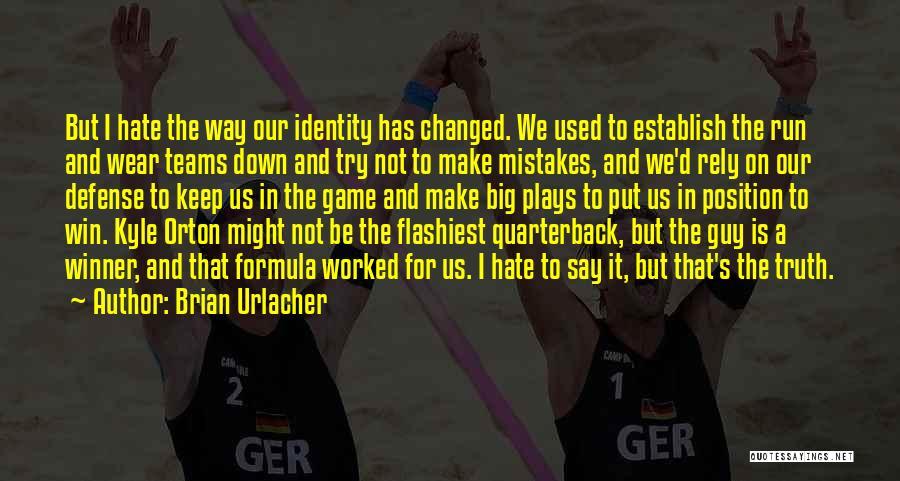 Brian Urlacher Quotes 2237593