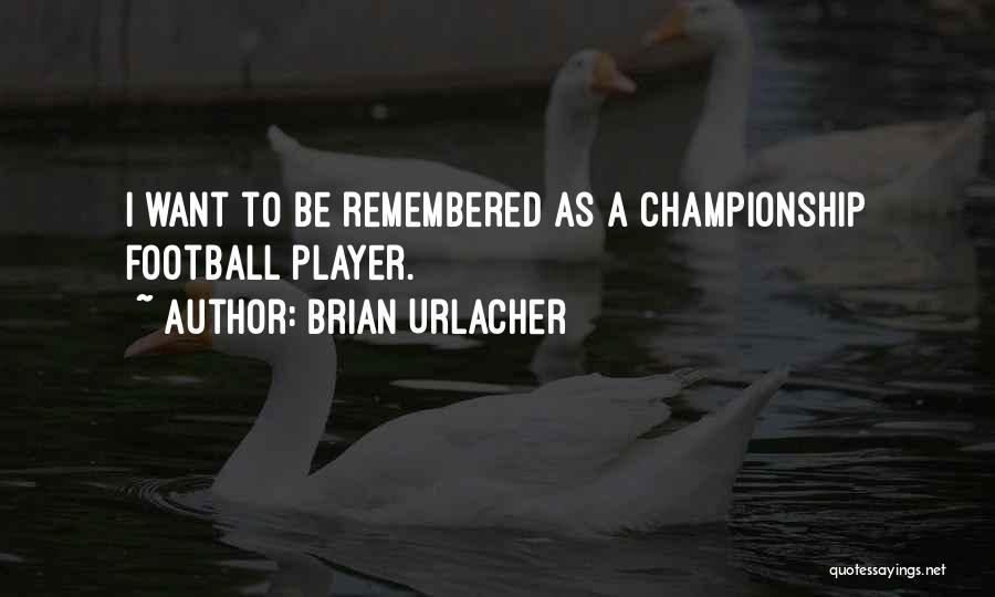 Brian Urlacher Quotes 286028
