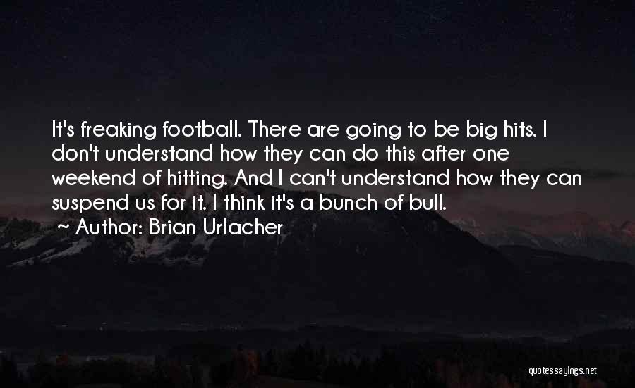 Brian Urlacher Quotes 674424