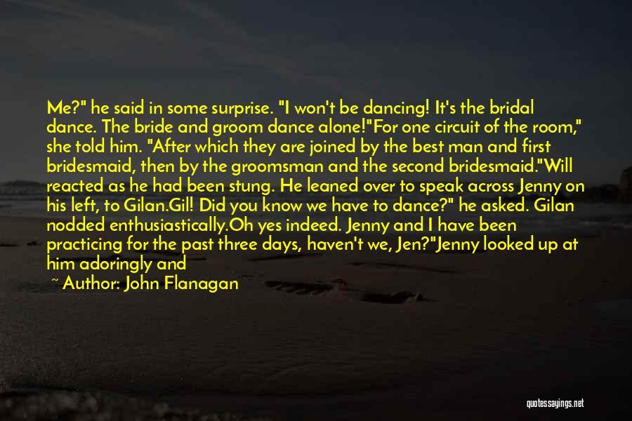 Bride And Bridesmaid Quotes By John Flanagan