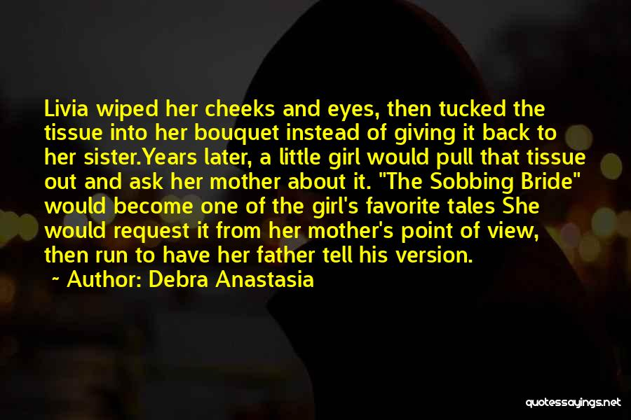 Bride And Father Quotes By Debra Anastasia