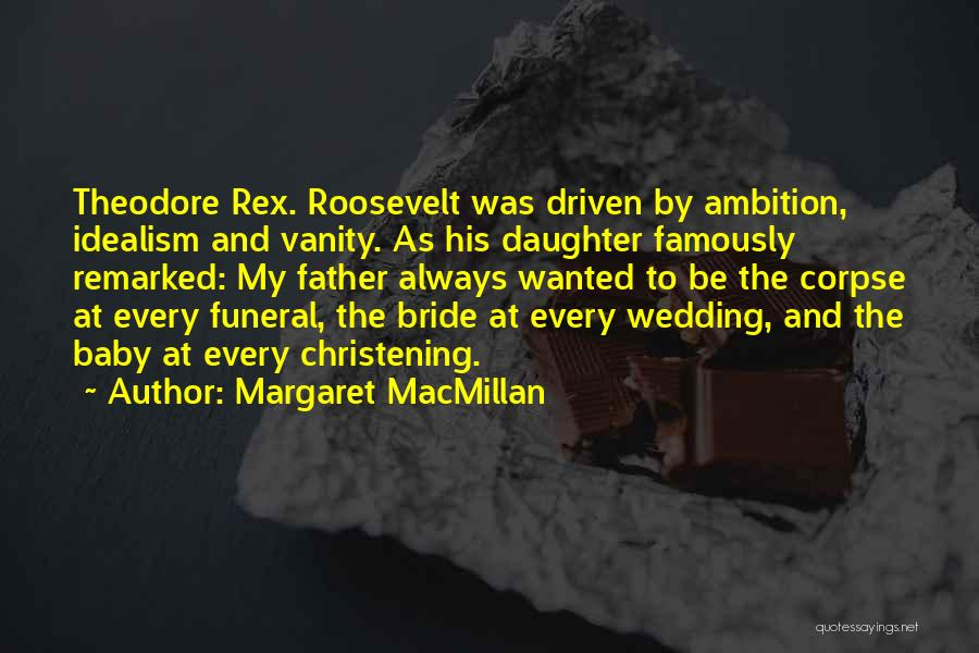 Bride And Father Quotes By Margaret MacMillan