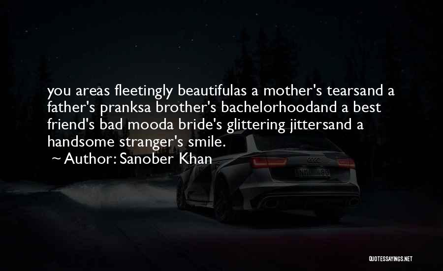 Bride And Father Quotes By Sanober Khan