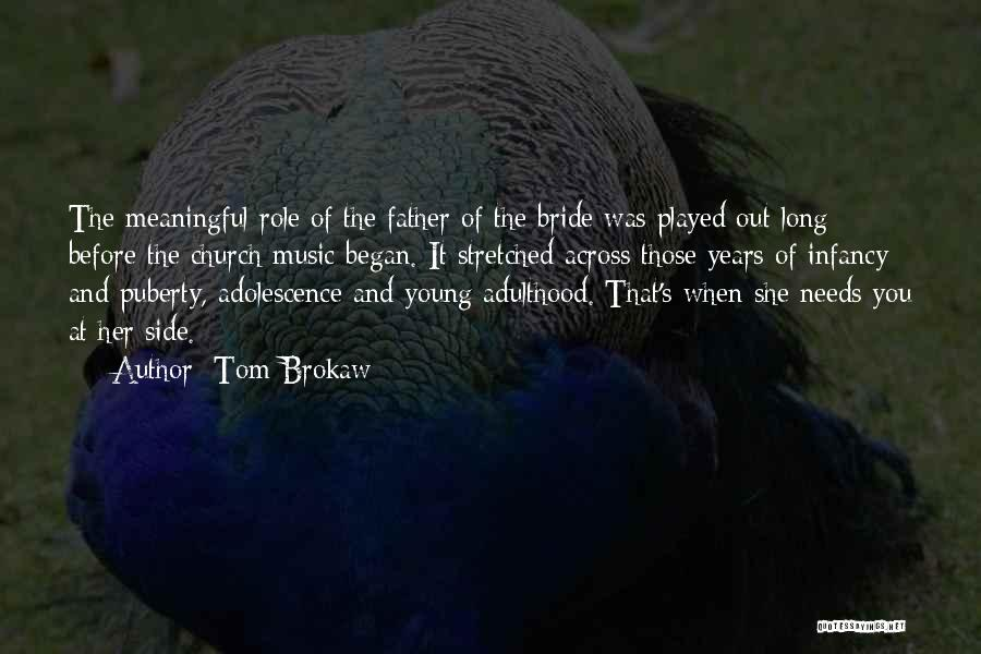 Bride And Father Quotes By Tom Brokaw