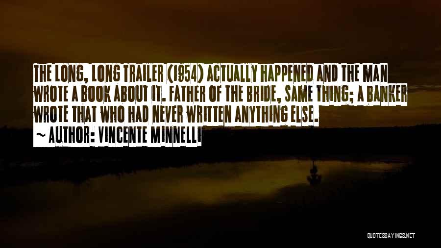Bride And Father Quotes By Vincente Minnelli