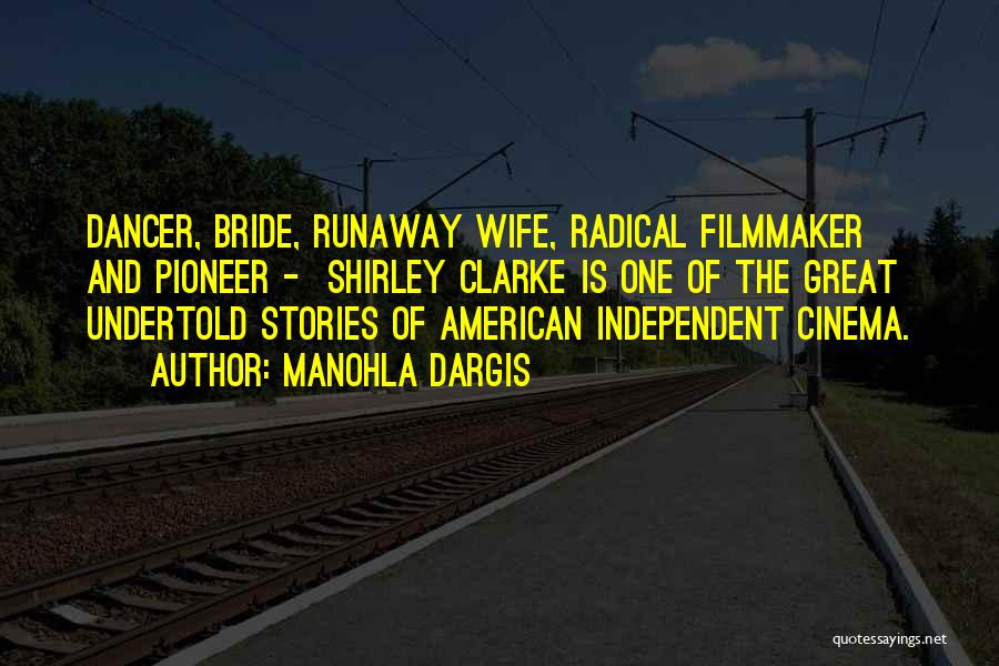 Bride Runaway Quotes By Manohla Dargis