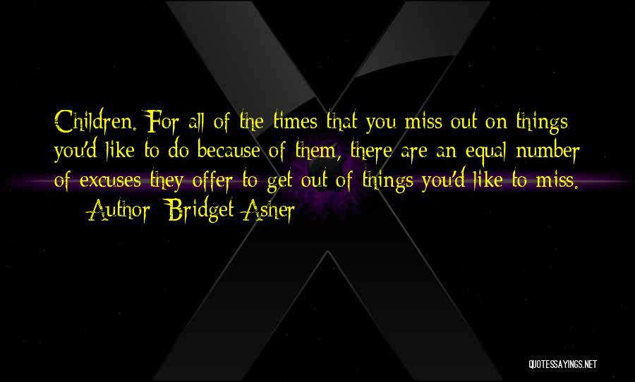 Bridget Asher Quotes 1047350