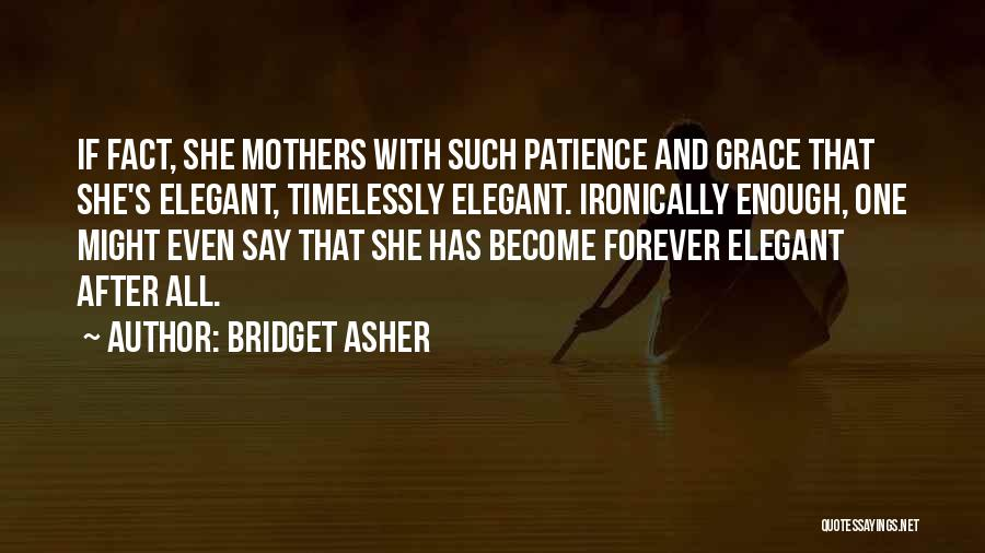 Bridget Asher Quotes 967789