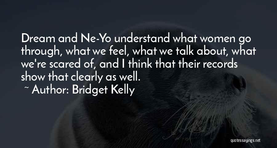 Bridget Kelly Quotes 1417804