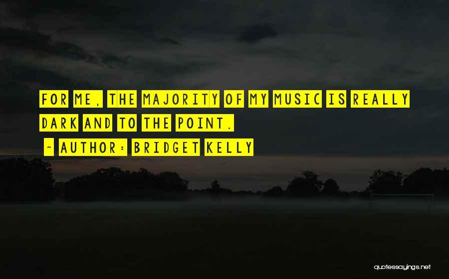 Bridget Kelly Quotes 149969