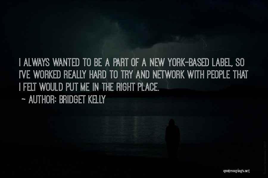 Bridget Kelly Quotes 1503082