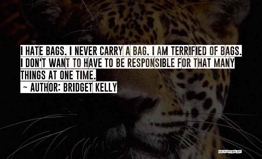 Bridget Kelly Quotes 199292
