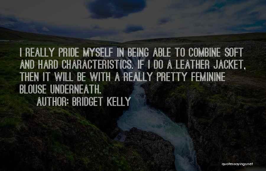 Bridget Kelly Quotes 749932