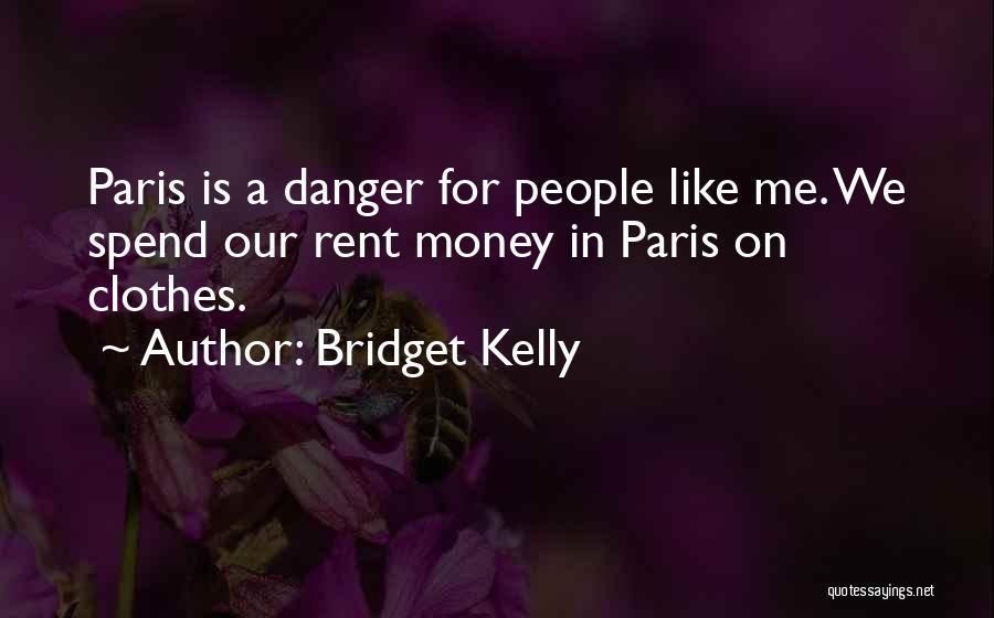 Bridget Kelly Quotes 987616
