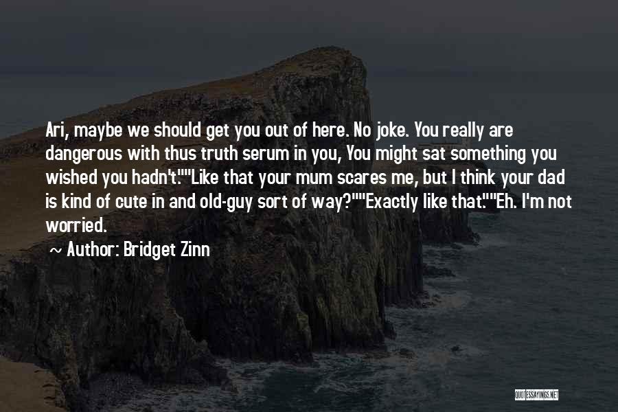 Bridget Zinn Quotes 477758