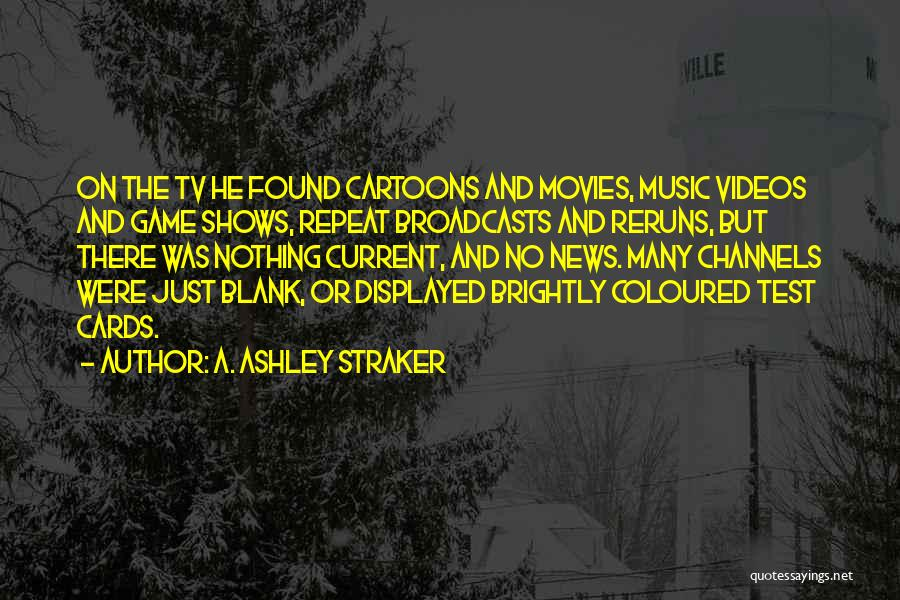 Brightly Quotes By A. Ashley Straker