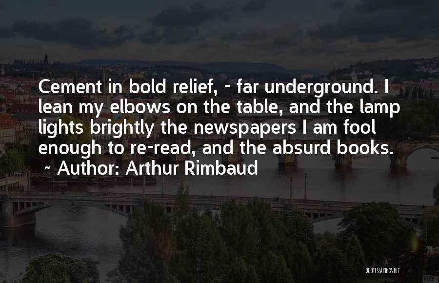 Brightly Quotes By Arthur Rimbaud