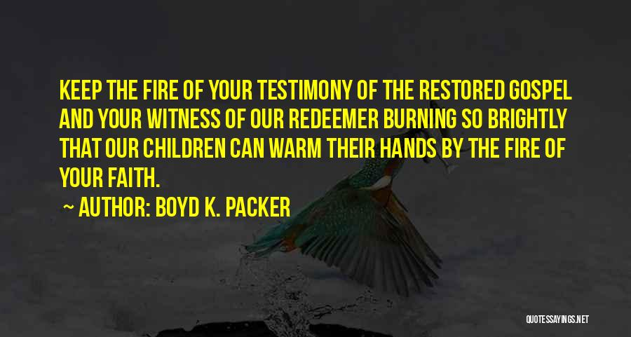 Brightly Quotes By Boyd K. Packer