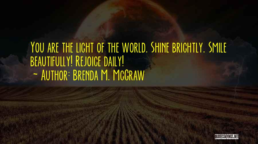 Brightly Quotes By Brenda M. McGraw