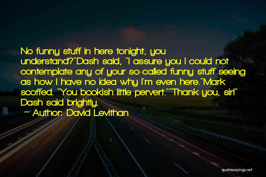 Brightly Quotes By David Levithan