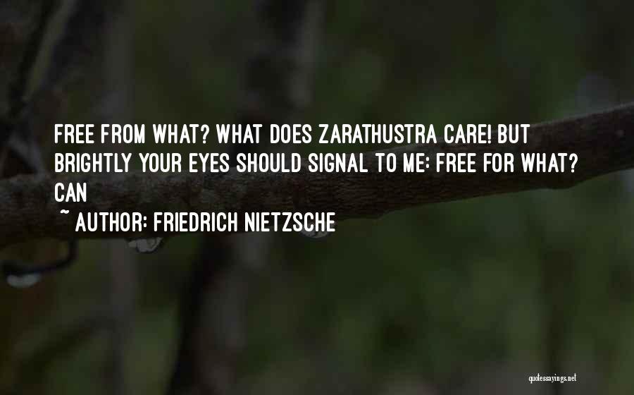 Brightly Quotes By Friedrich Nietzsche