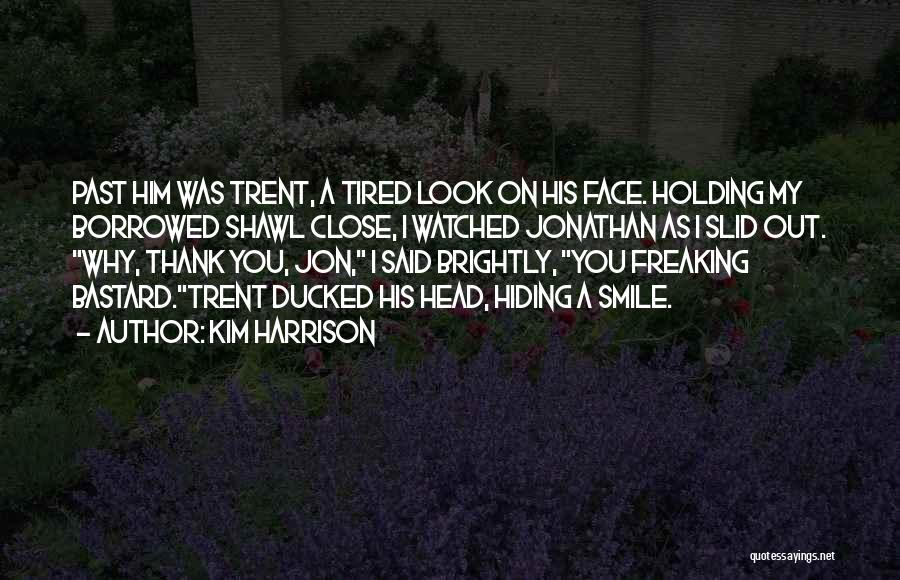 Brightly Quotes By Kim Harrison