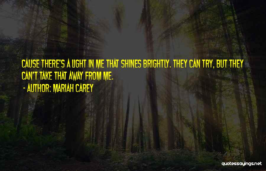 Brightly Quotes By Mariah Carey