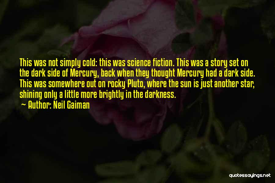 Brightly Quotes By Neil Gaiman