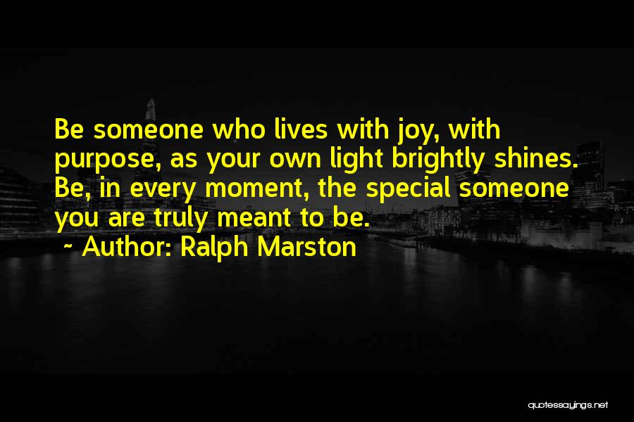 Brightly Quotes By Ralph Marston