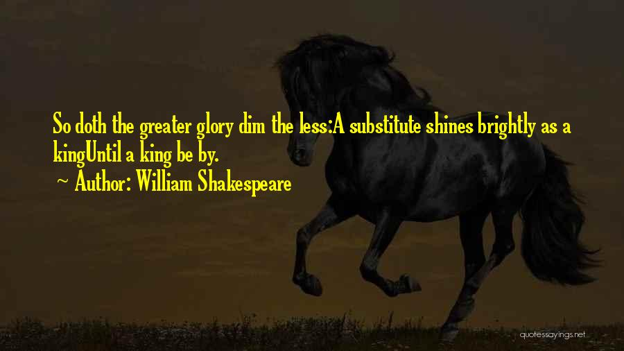 Brightly Quotes By William Shakespeare