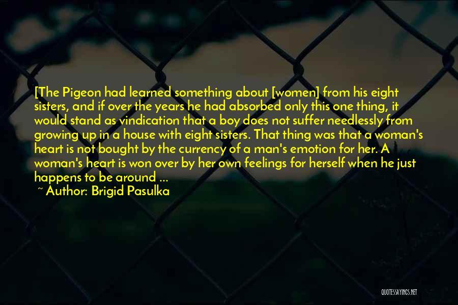 Brigid Pasulka Quotes 1544744