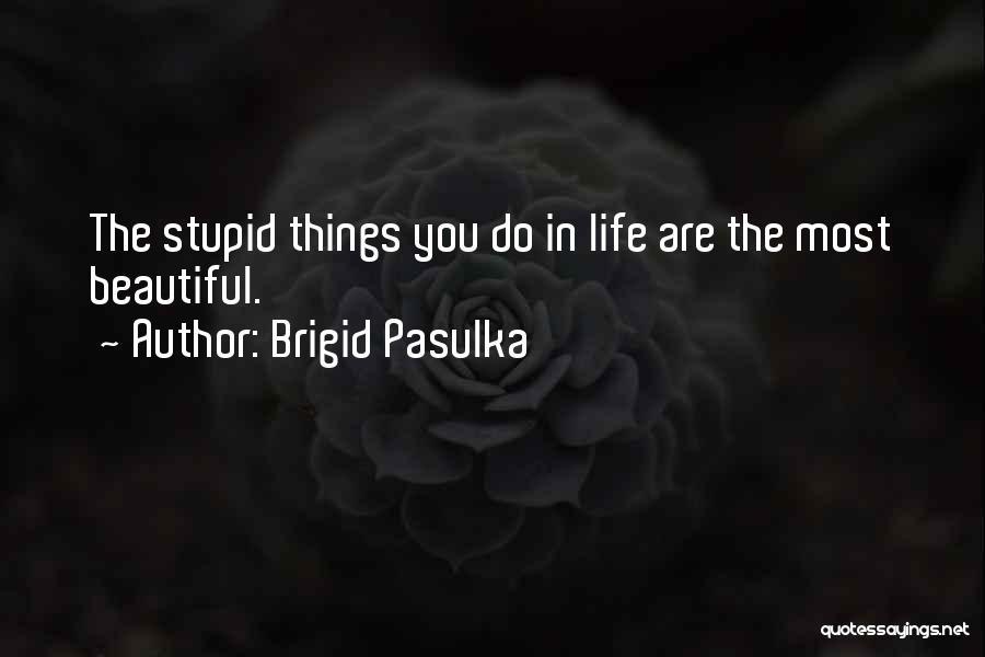 Brigid Pasulka Quotes 560089