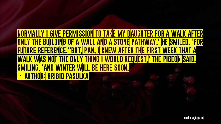 Brigid Pasulka Quotes 816490