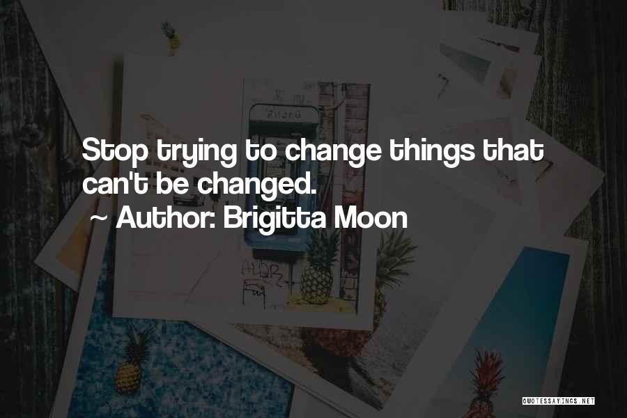 Brigitta Moon Quotes 1441413