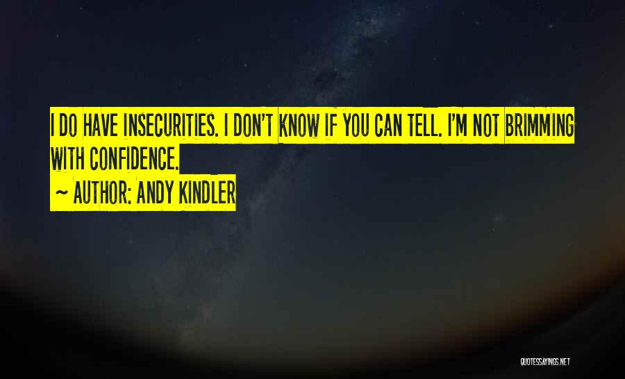 Brimming Quotes By Andy Kindler