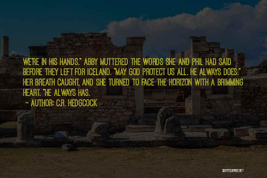 Brimming Quotes By C.R. Hedgcock