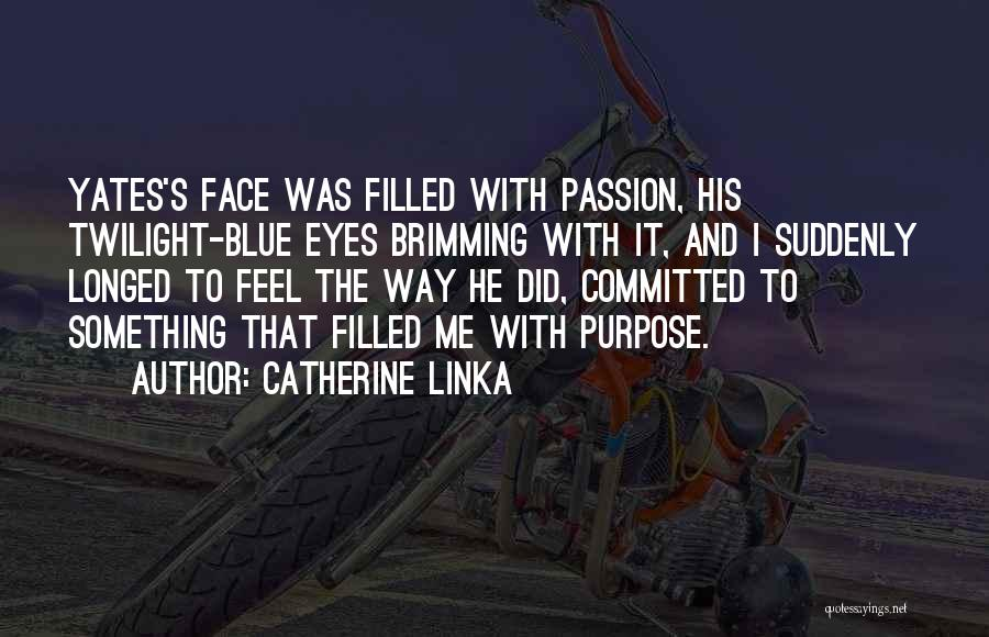 Brimming Quotes By Catherine Linka