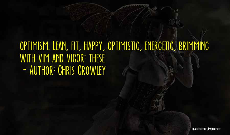 Brimming Quotes By Chris Crowley