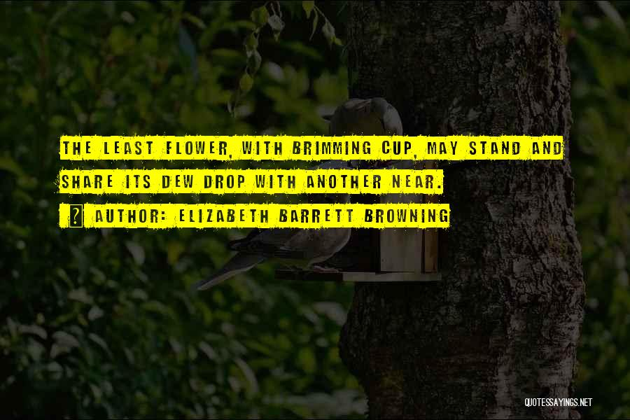 Brimming Quotes By Elizabeth Barrett Browning