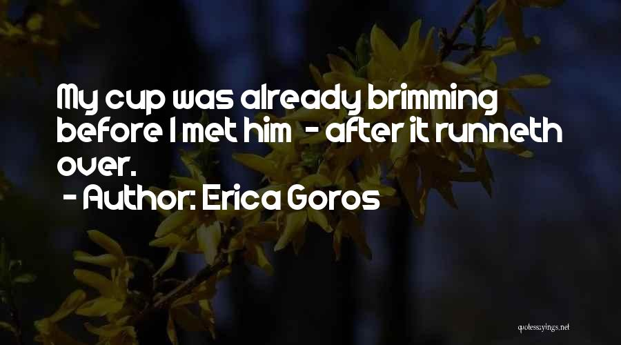 Brimming Quotes By Erica Goros