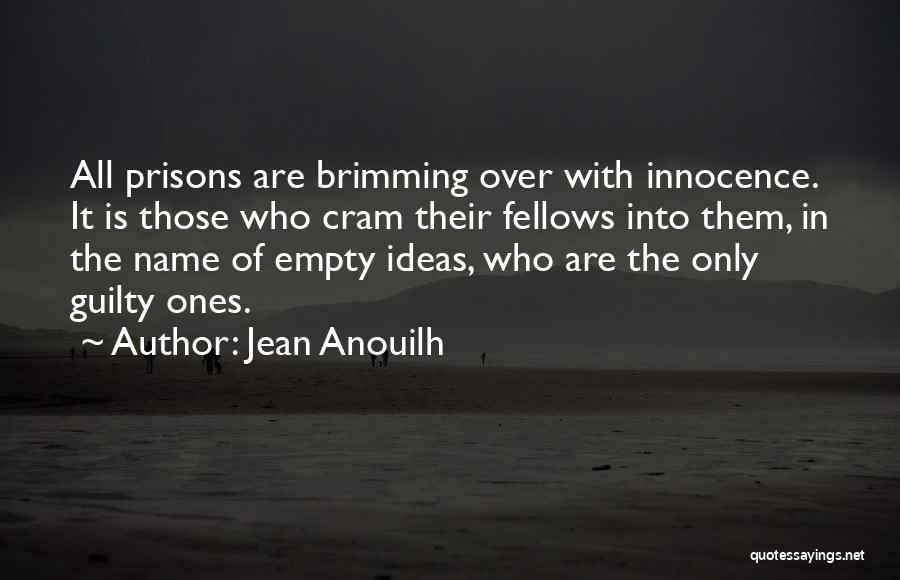 Brimming Quotes By Jean Anouilh