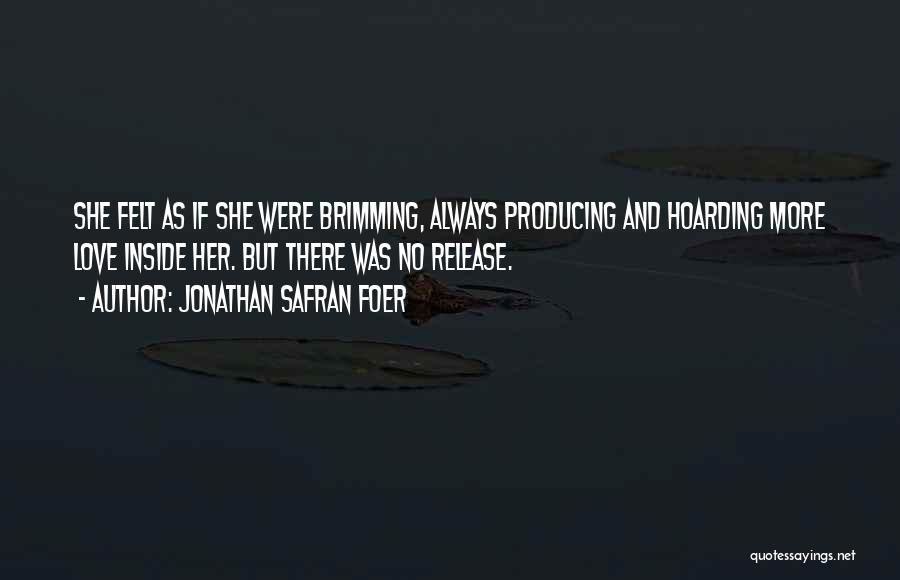 Brimming Quotes By Jonathan Safran Foer