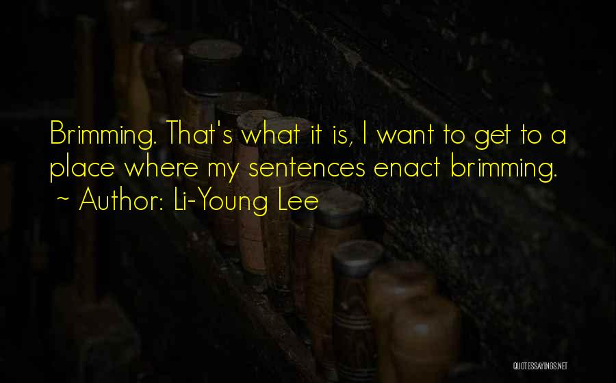 Brimming Quotes By Li-Young Lee