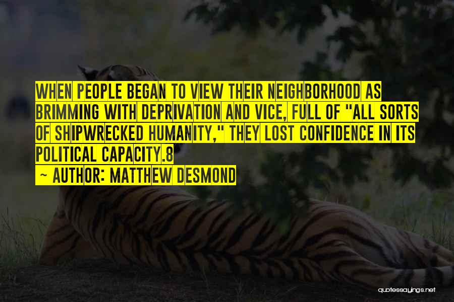 Brimming Quotes By Matthew Desmond