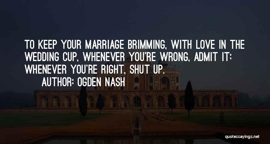 Brimming Quotes By Ogden Nash