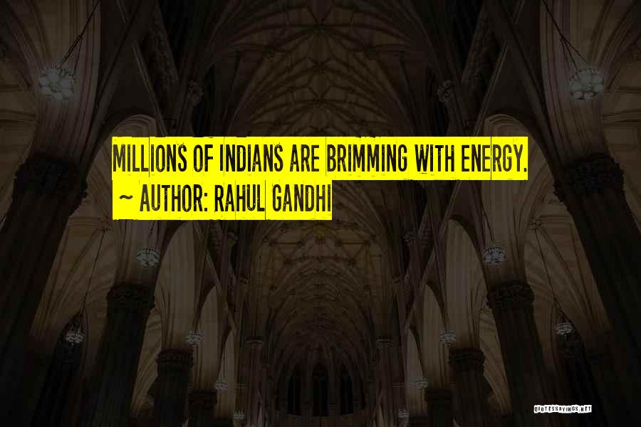 Brimming Quotes By Rahul Gandhi