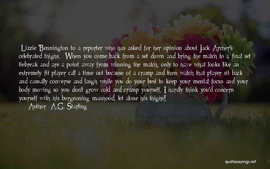 Bring Yourself Down Quotes By A.G. Starling