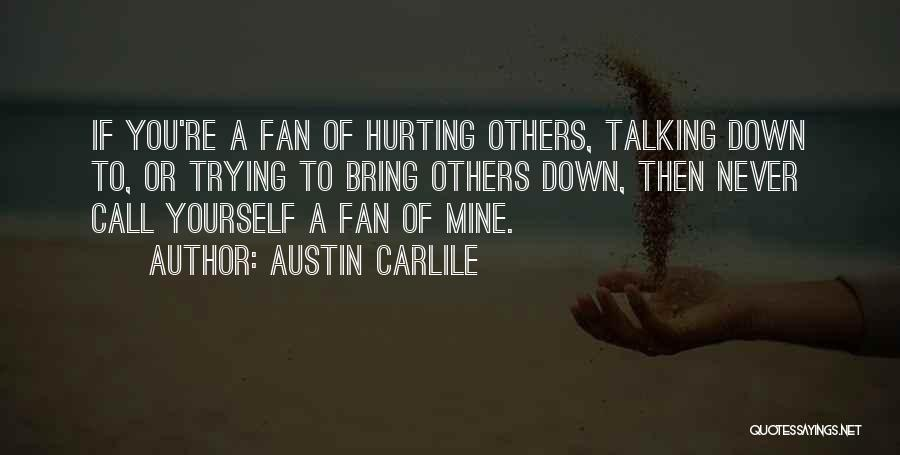 Bring Yourself Down Quotes By Austin Carlile