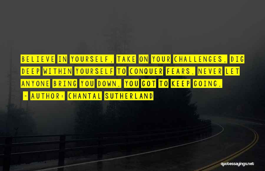 Bring Yourself Down Quotes By Chantal Sutherland
