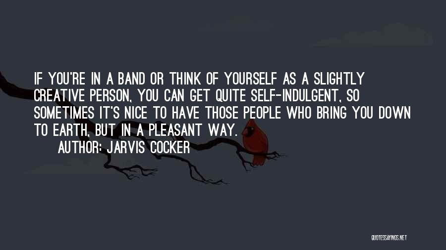 Bring Yourself Down Quotes By Jarvis Cocker
